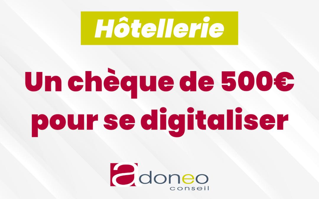 Professionnels de l'hôtellerie : un chèque de 500€ pour se digitaliser